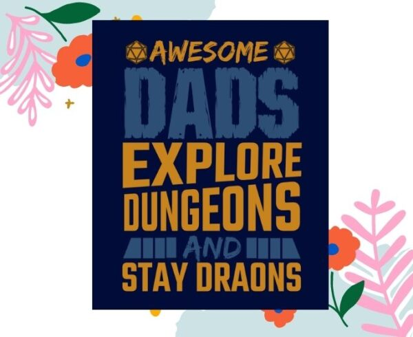 Awesome Dads Explore DungeonsTabletop RPG Dungeon Dice Retro vintage D20 Tabletop RPG Fantasy