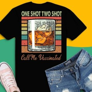 One Shot Two Shots Call Me Vaccinated Funny Tequila T-Shirt design svg