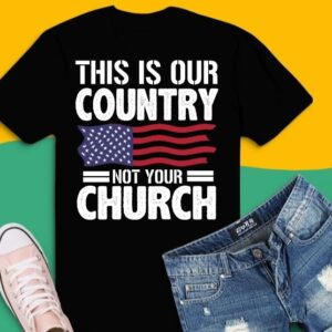 This Is Our Country Not Your Church Flag America T-Shirt design svg, This Is Our Country Not Your Church png, This Is Our Country Not Your Church eps, humanism, rationality, science education, religious,