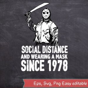 Social Distancing And Wearing A Mask In Public Since 1978 T-Shirt design svg