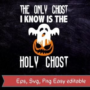 The only ghost i know is the holy ghost funny halloween boo ghost T-shirt svg